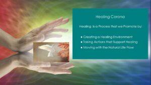 Healing Corona is a Process